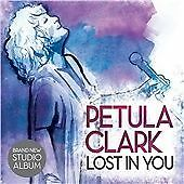 PETULA CLARK - LOST IN YOU      NEW/NOT SEALED