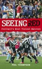 Seeing Red: Football's Most Violent Matches,Phil Thompson,New Book mon0000015843