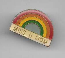 Vintage MISS U MOM with rainbow Mother's day old enamel pin