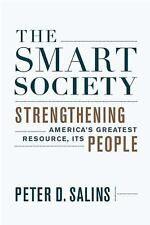 The Smart Society : Strengthening America's Greatest Resource, Its People by Pet