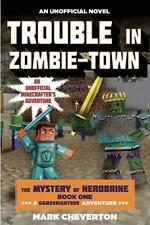 Trouble in Zombie-Town: The Mystery of Herobrine: Book One: A Gameknight999...