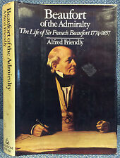 BEAUFORT OF THE ADMIRALTY: The Life of Sir Francis Beaufort By Alfred Friendly