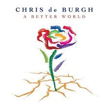 CHRIS DE BURGH - A BETTER WORLD   CD NEU