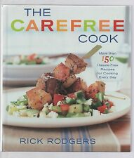 The Carefree Cook by Rick Rodgers (2003, Hardcover)