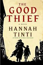The Good Thief by Hannah Tinti (2008, Hardcover). NEW