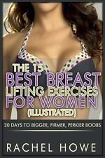 The 15 Best Breast Lifting Exercises for Women [Illustrated] : 30 Days to...