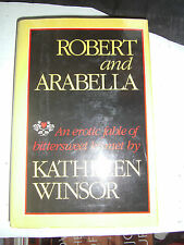 Robert and Arabella by Kathleen Winsor (1986, HCDJ) First Edition Full # Line