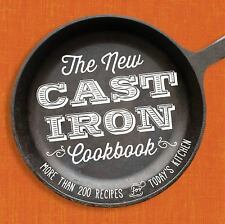 The New Cast-Iron Cookbook : More Than 200 Recipes for Today BRAND NEW