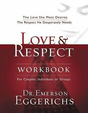 Love and   Respect Workbook: The Love She Most Desires; The Respect He Desperate