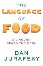 The Language of Food: A Linguist Reads the Menu by Jurafsky, Dan