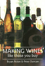 Making Wines Like Those You Buy by Peter M. Duncan, Bryan Acton (Paperback,...