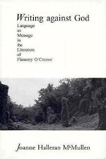 Writing Against God: Language as Message in the Literature of Flannery-ExLibrary