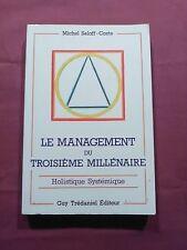 LE MANAGEMENT DU TROISIÈME MILLÉNAIRE - HOLISTIQUE SYSTÉMIQUE - M. SALOFF-COSTE