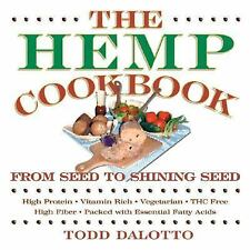 Excellent, The Hemp Cookbook: From Seed to Shining Seed, Todd Dalotto, Book