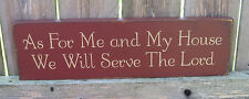 """PRIMITIVE  COUNTRY   AS FOR ME AND MY HOUSE -WE WILL SERVE THE LORD  12""""  SIGN"""