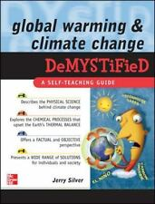 Global Warming and Climate Change Demystified by Silver, Jerry