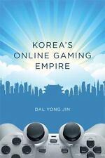 Korea's Online Gaming Empire (MIT Press) by Jin, Dal Yong