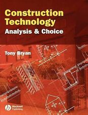 Construction Technology: Analysis and Choice by Tony Bryan (Paperback, 2005)