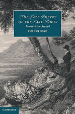 The Late Poetry of the Lake Poets: Romanticism Revised (Cambridge Studies in Rom