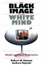 The Black Image in the White Mind : Media and Race in America by Robert M....