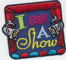 Girl Boy Cub I SAW A SHOW Fun Patches Crests Badges SCOUTS GUIDE visit tour play