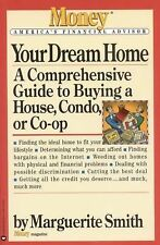 Your Dream Home: A Comprehensive Guide to Buying a House, Condo, or Co-op (Money