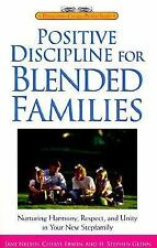 Positive Discipline for Blended Families: Nurturing Harmony, Respect, and Unity