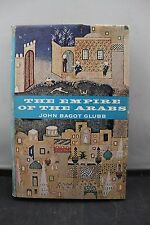 The Empire of the Arabs Glubb 1st Edition Illustrated Hardcover History 1963