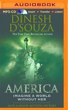 America : Imagine a World Without Her by Dinesh D'Souza (2014, MP3 CD,...