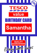 PERSONALISED TESCO VALUE FUNNY BIRTHDAY ANY OCCASION CARD