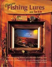 Classic Fishing Lures and Tackle : An Entertaining History of Collectible...