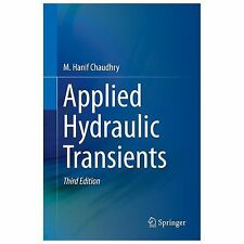 Applied Hydraulic Transients by M. Hanif Chaudhry (2013, Hardcover)