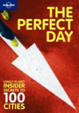 The Perfect Day: Lonely Planet Insider Secrets to 100 Cities (Lonely Planet City