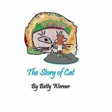 The Story of Cat by Betty Werner (2014, Paperback, Large Type)