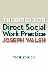 Theories for Direct Social Work Practice by Joseph Walsh (2014, Paperback)