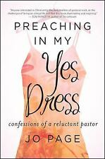 Preaching in My Yes Dress: Confessions of a Reluctant Pastor by Page, Jo