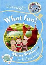 NEW  ITNG  WHAT FUN ! SHINY STICKERS activity book In the Night Garden