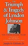 The Triumph and Tragedy of Lyndon Johnson: The White House Years (Joseph V. Hug
