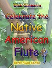 Celebrate the Native American Flute : Learn to Play the Native American...