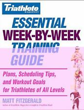 Essential Week-by-Week Training Guide : Plans, Scheduling Tips, and Workout...