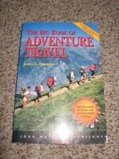 The Big Book of Adventure Travel by James C. Simmons, 1997 Trade PB in EUC