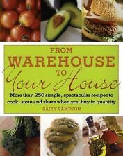 From Warehouse to Your House: More Than 250 Simple, Spectacular Recipe-ExLibrary