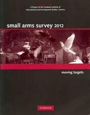 Small Arms Survey 2012: Moving Targets von Small Arms Survey Geneva (2012,...