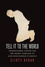 Tell It to the World: International Justice and the Secret Campaign to Hide Mass