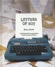 Letters of Not by Dale Shaw (2014, Hardcover)