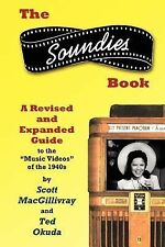 The Soundies Book : A Revised and Expanded Guide by Ted Okuda and Scott...