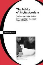 The Politics of Professionalism: Teachers and the Curriculum, Good Condition Boo