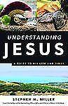 UNDERSTANDING JESUS Miller, Stephen M.