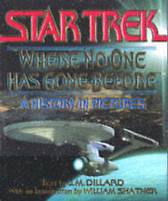 Star Trek : Where No One Has Gone Before - A History in Pictures by J. M. Dilla…