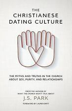 The Christianese Dating Culture: The Myths and Truths in the Church about Sex, P
